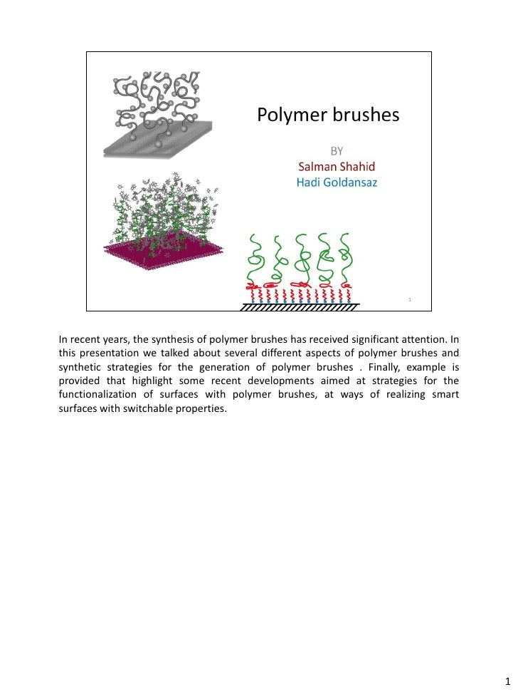 In recent years, the synthesis of polymer brushes has received significant attention. In this presentation we talked about...