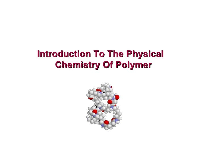 Introduction To The Physical  Chemistry Of Polymer