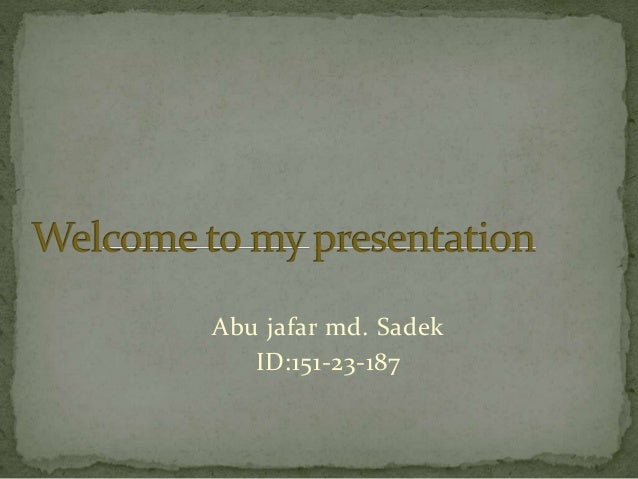 Abu jafar md. Sadek ID:151-23-187