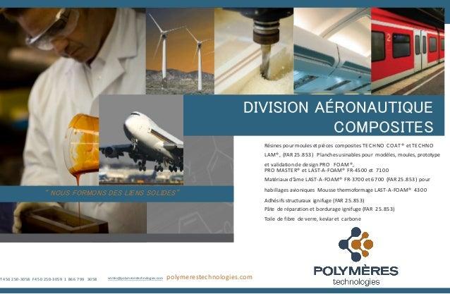 DIVISION AÉRONAUTIQUE COMPOSITES ventes@polymerestechnologies.com polymerestechnologies.comT 450 250-3058 F 450 250-3059 1...