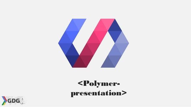 <Polymer- presentation>
