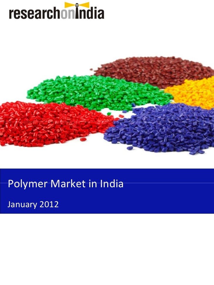 PolymerMarketinIndiaPolymer Market in IndiaJanuary2012