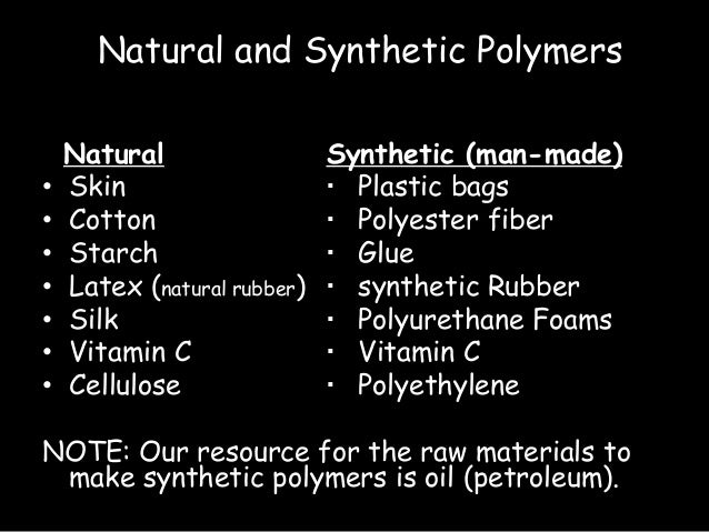 What Natural Resource Are Synthetic Polymers Made Of
