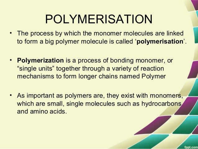 Addition Polymerization= When monomers just add on to form the polymer, the process is called 'addition polym erisation'. ...