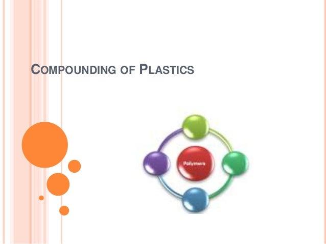 COMPOUNDING OF PLASTICS