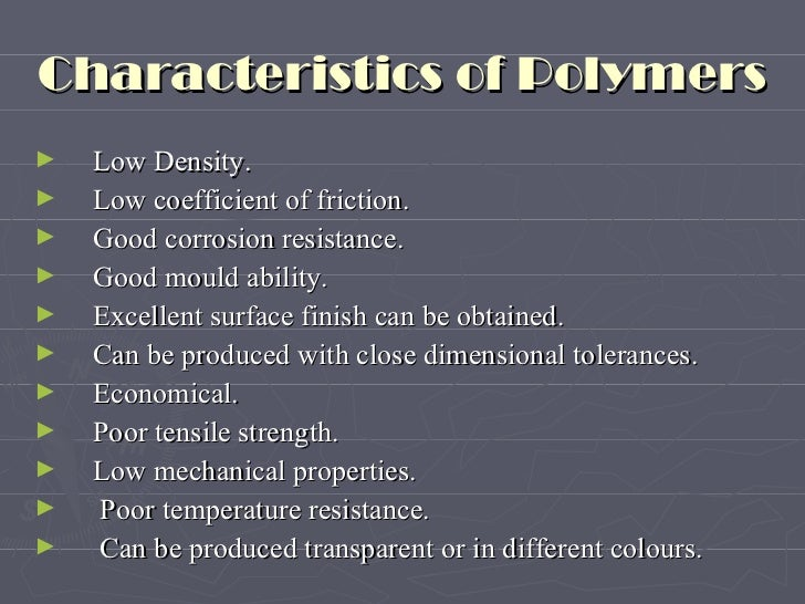 the characteristics and use of synthetic polymers Synthetic fibers and synthetic in order to determine the polymer to use, key properties of polymer should thermal characteristics-- fibers and fabrics have.
