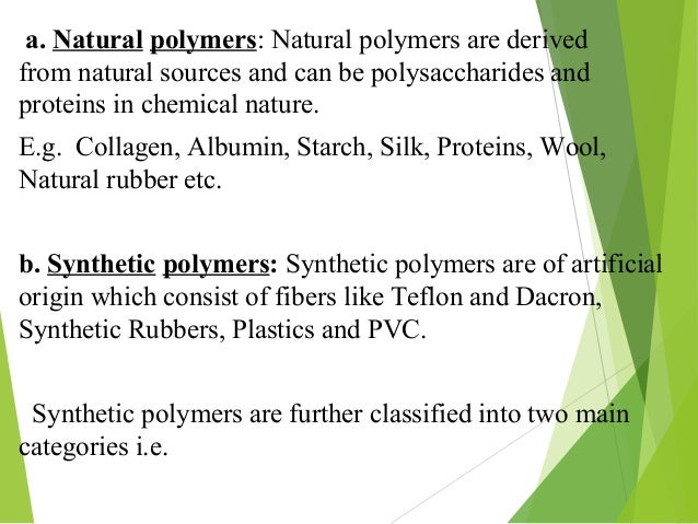 the characteristics and use of synthetic polymers Synthetic polymer pollution is ubiquitous in natural environments  of physical  characteristics and chemical compositions have been found,  day and time of  collection, and information about the source and general use of the water taken.