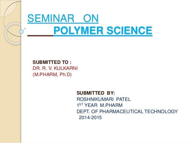 Polymer science.
