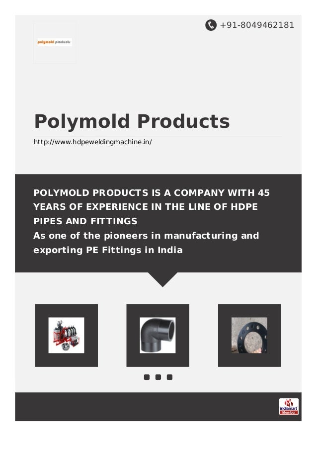 +91-8049462181 Polymold Products http://www.hdpeweldingmachine.in/ POLYMOLD PRODUCTS IS A COMPANY WITH 45 YEARS OF EXPERIE...