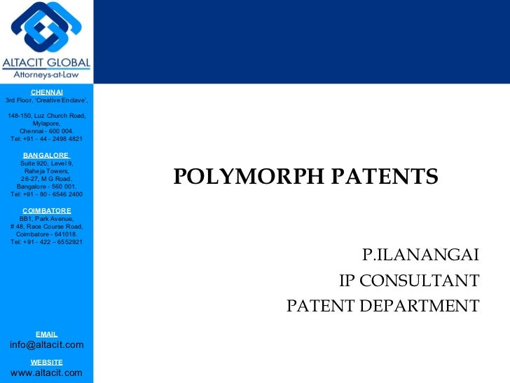 <ul><li>POLYMORPH PATENTS </li></ul><ul><li>P.ILANANGAI </li></ul><ul><li>IP CONSULTANT </li></ul><ul><li>PATENT DEPARTMEN...