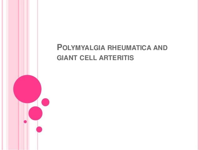 POLYMYALGIA RHEUMATICA ANDGIANT CELL ARTERITIS