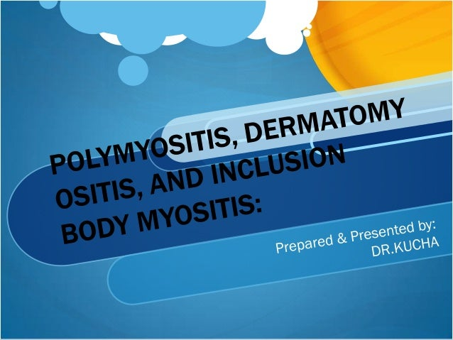 POLYMYOSITIS, DERMATOMYOSITIS, ANDINCLUSION BODY MYOSITIS:INTRODUCTION; The inflammatory myopathies represent the largest ...
