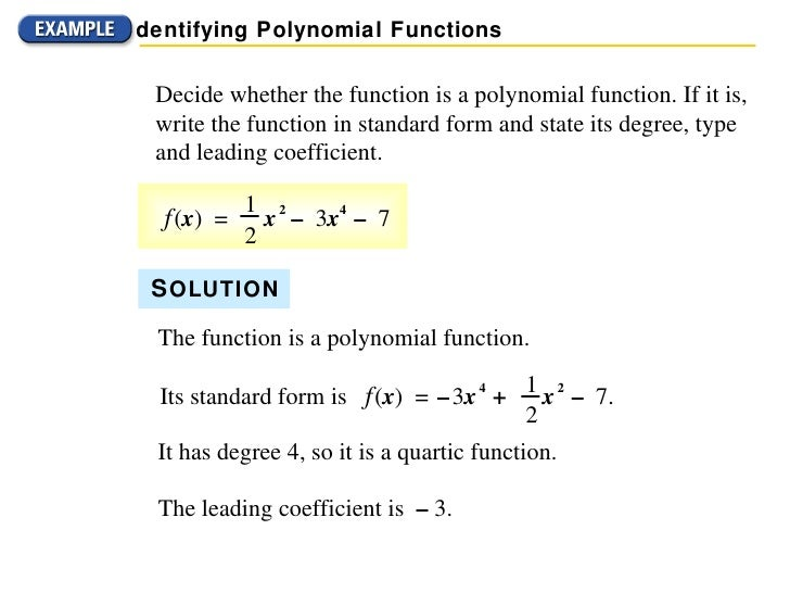 write the polynomial in standard form In britain this is another name for scientific notation, where you write down a number this way: in this example standard form of a polynomial.