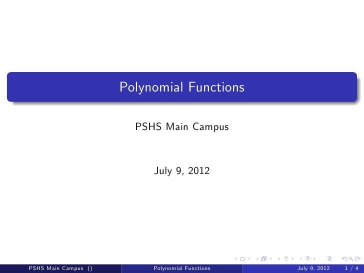 Polynomial Functions                        PSHS Main Campus                           July 9, 2012PSHS Main Campus ()    ...