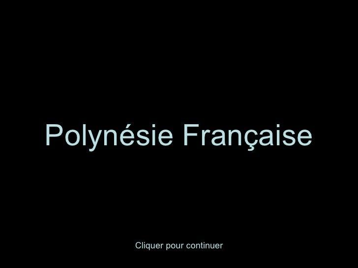 Polynésie Française      Cliquer pour continuer