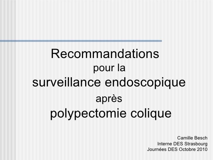 Recommandations         pour lasurveillance endoscopique          après  polypectomie colique                             ...