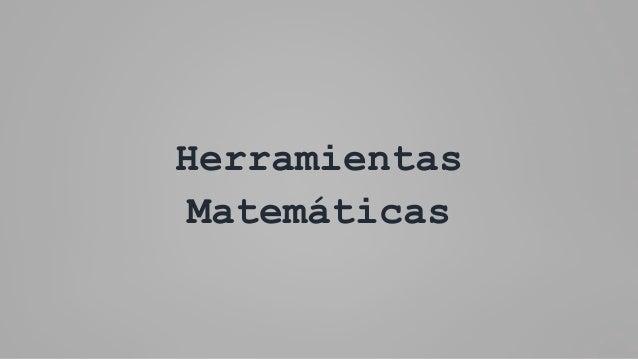 Herramientas Matemáticas