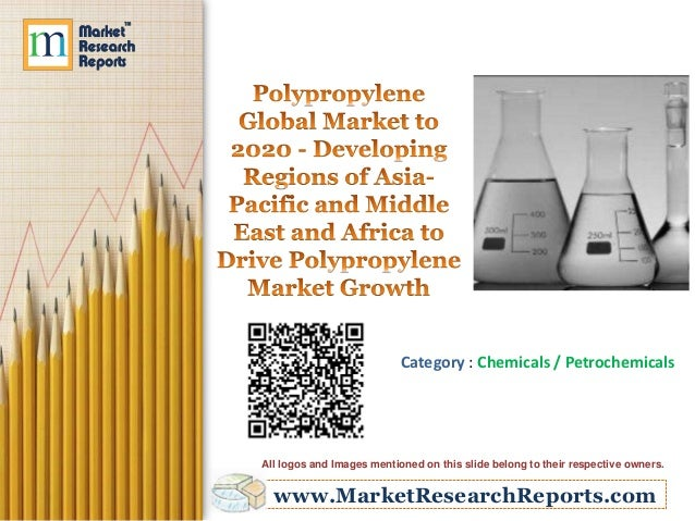 www.MarketResearchReports.com Category : Chemicals / Petrochemicals All logos and Images mentioned on this slide belong to...