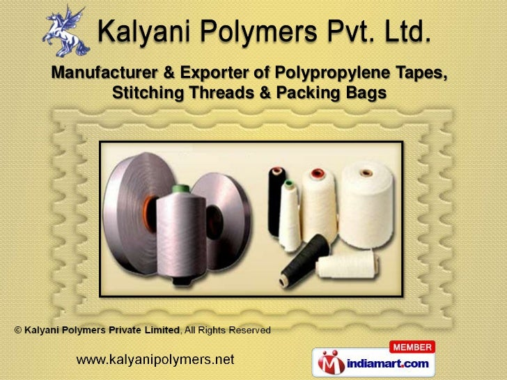Manufacturer & Exporter of Polypropylene Tapes,      Stitching Threads & Packing Bags