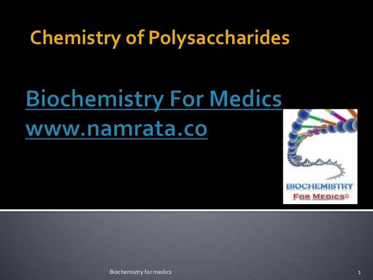 Chemistry of Polysaccharides        Biochemistry for medics   1