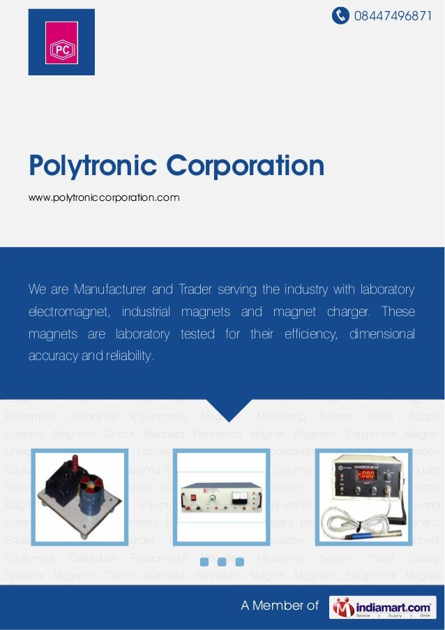 08447496871A Member ofPolytronic Corporationwww.polytroniccorporation.comMagnetic Equipment Magnet Charger Digital Meters ...