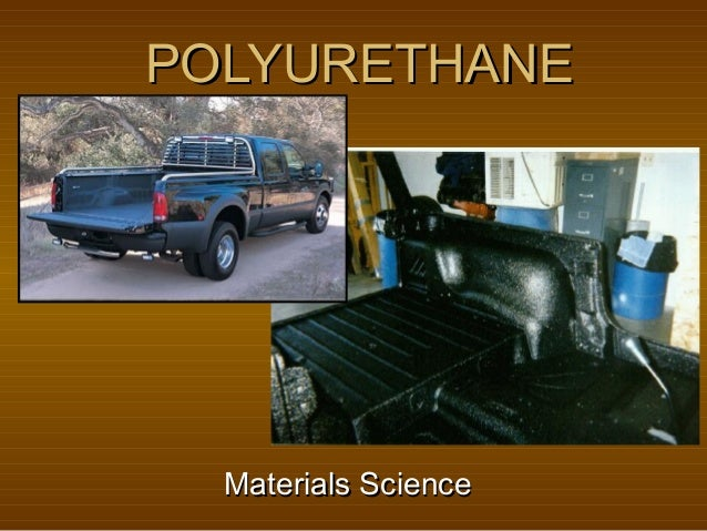POLYURETHANEPOLYURETHANEMaterials ScienceMaterials Science