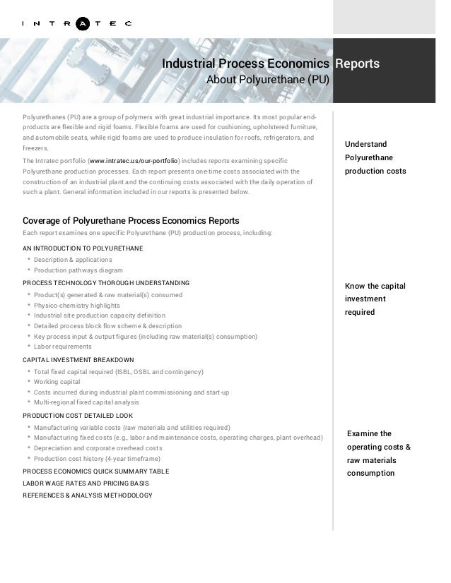 Know the capital investment required Examine the operating costs & raw materials consumption Polyurethanes (PU) are a grou...