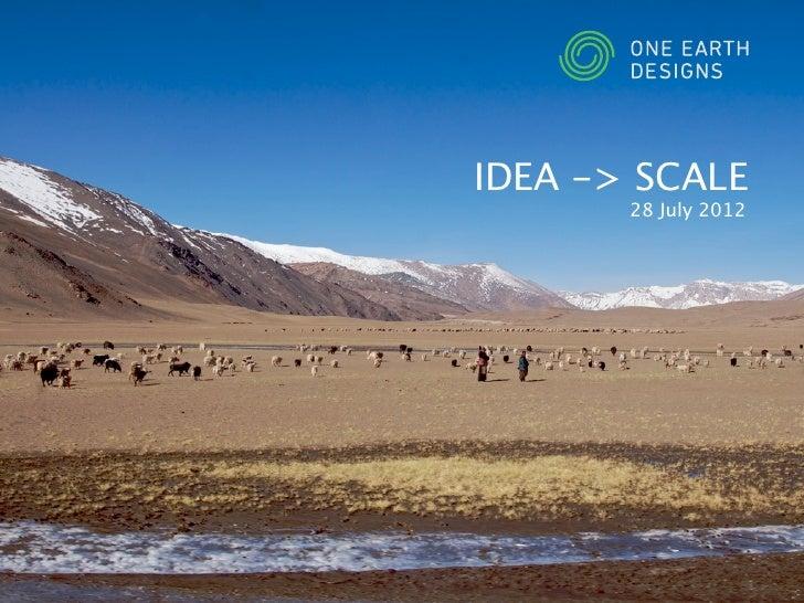 IDEA -> SCALE        28 July 2012