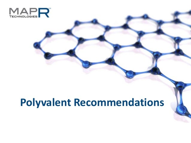 1©MapR Technologies - Confidential Polyvalent Recommendations