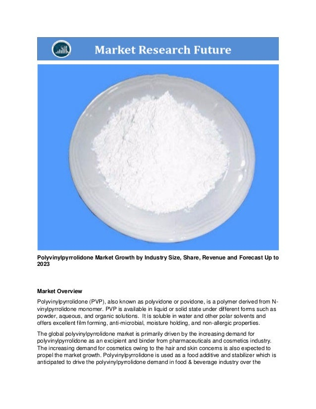 Polyvinylpyrrolidone Market 2023: Trends and Growth, Segmentation and…