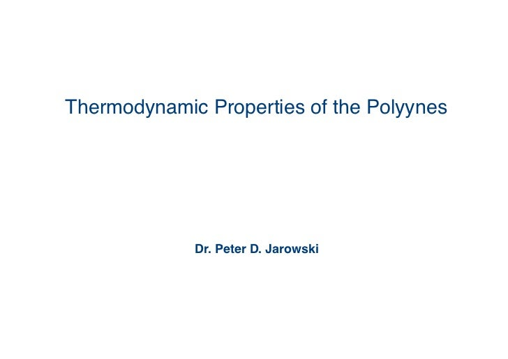 Thermodynamic Properties of the Polyynes!             Dr. Peter D. Jarowski!