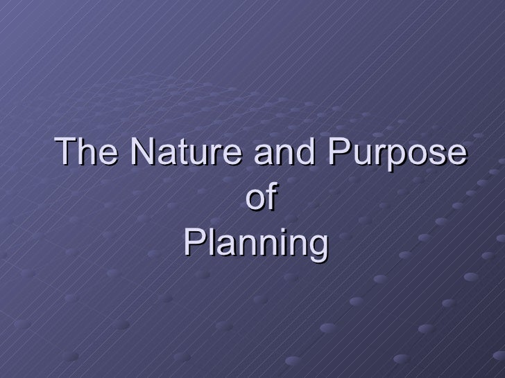 The Nature and Purpose  of  Planning