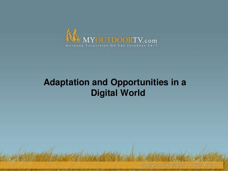 Adaptation and Opportunities in a Digital World<br />