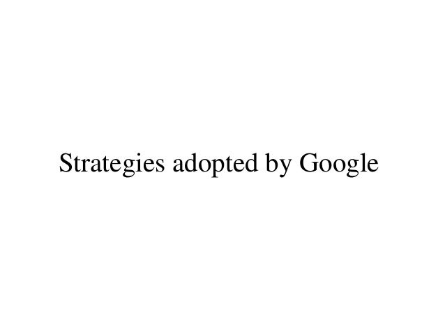 google and its innovation strategy Google and the fundamentals of internet business  business plan is innovation  that google uses to underpin its data centres are of utmost.