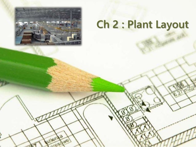 Page 1 Ch 2 : Plant Layout