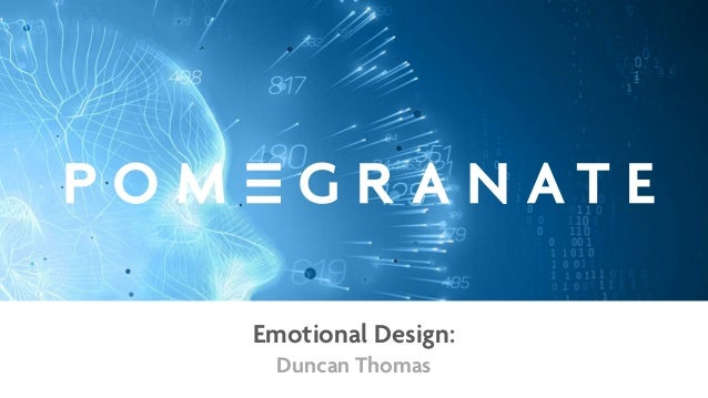 Emotional Design: Duncan Thomas