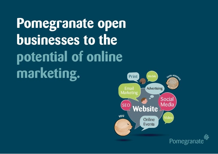 Pomegranate openbusinesses to thepotential of onlinemarketing.             Print     Mobile         YO                    ...