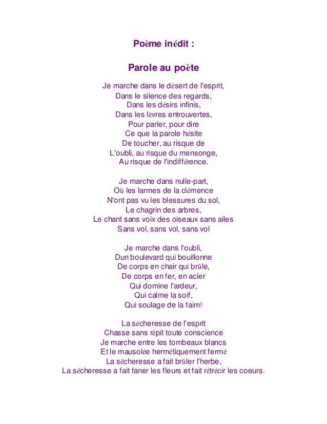 Poème inédit : Parole au poète Je marche dans le désert de l'esprit, Dans le silence des regards, Dans les désirs infinis,...
