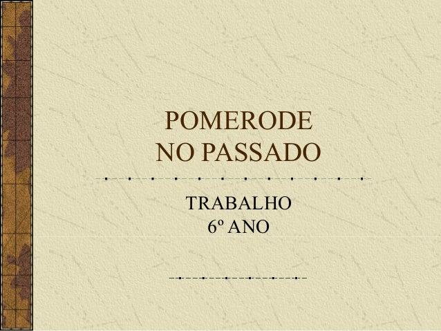 POMERODE NO PASSADO TRABALHO 6º ANO