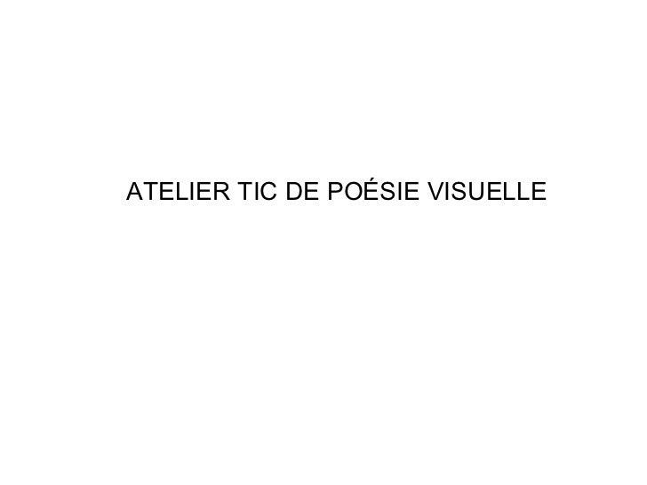 ATELIER TIC DE POÉSIE VISUELLE