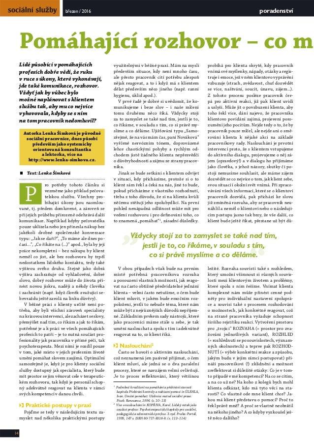 březen / 2016 14 poradenství  Text: Lenka Šimková ro potřeby tohoto článku si vezměme jako příklad pečova- telskou službu...