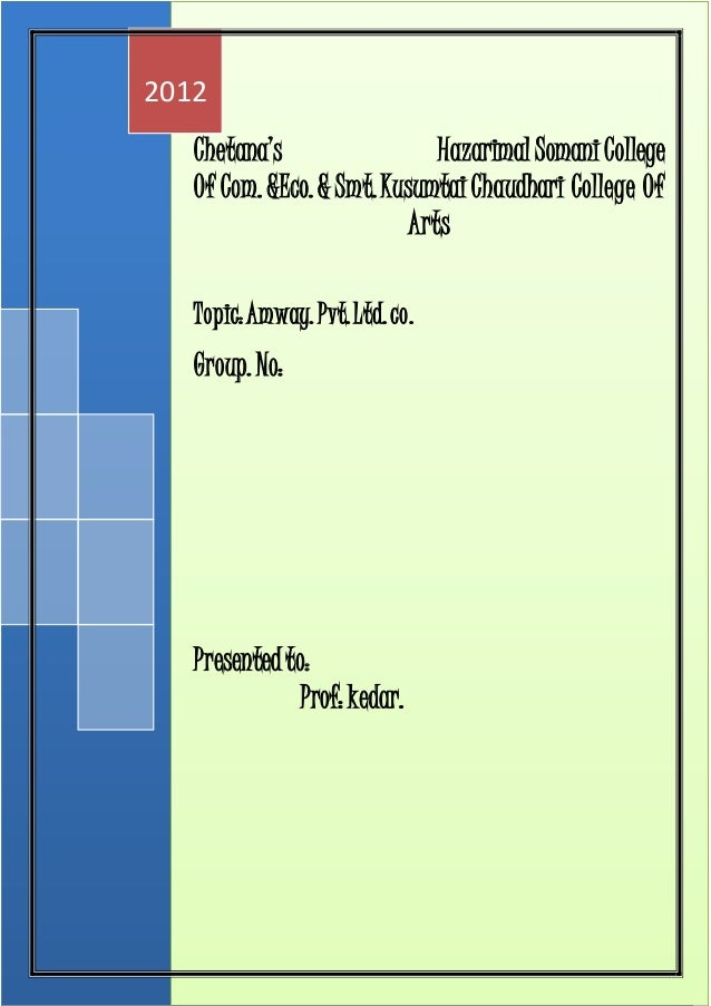 Chetana's Hazarimal SomaniCollege Of Com. &Eco. & Smt.KusumtaiChaudhari College Of Arts Topic:Amway. Pvt.Ltd.co. Group. No...