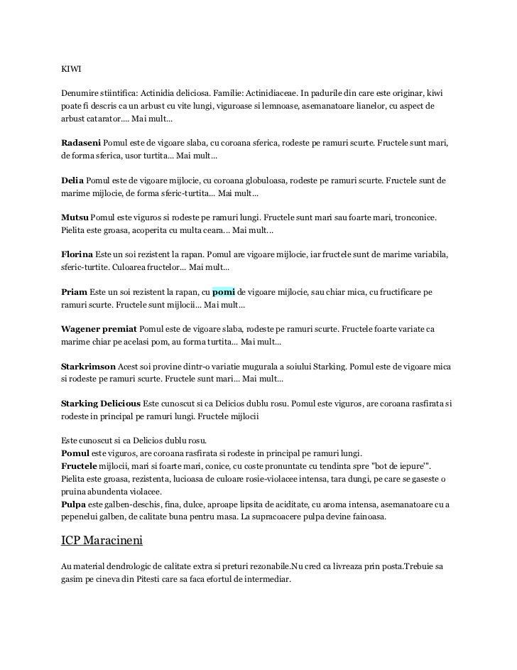 KIWIDenumire stiintifica: Actinidia deliciosa. Familie: Actinidiaceae. In padurile din care este originar, kiwipoate fi de...