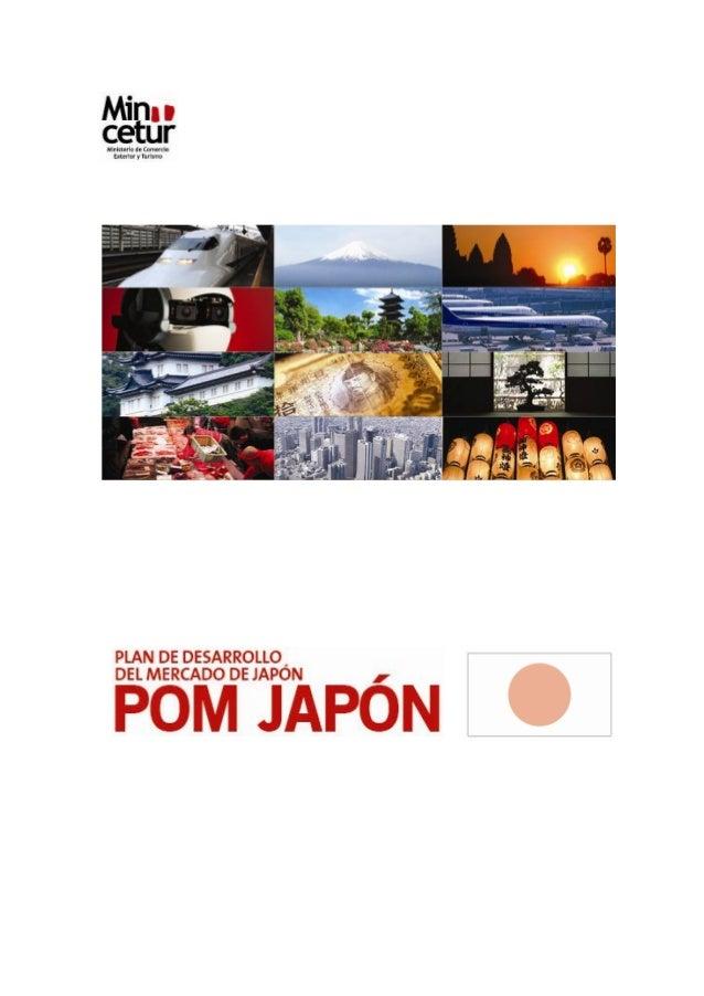 Plan de desarrollo del mercado de Japón – POM Japón  Plan de desarrollo del mercado de Japón – POM Japón Derechos de Autor...
