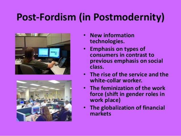 what are fordism and post fordism management essay Post-fordism is the dominant system of economic production, consumption, and  associated  laws of society which control the regime of accumulation and  determine its form  create a book download as pdf printable version.