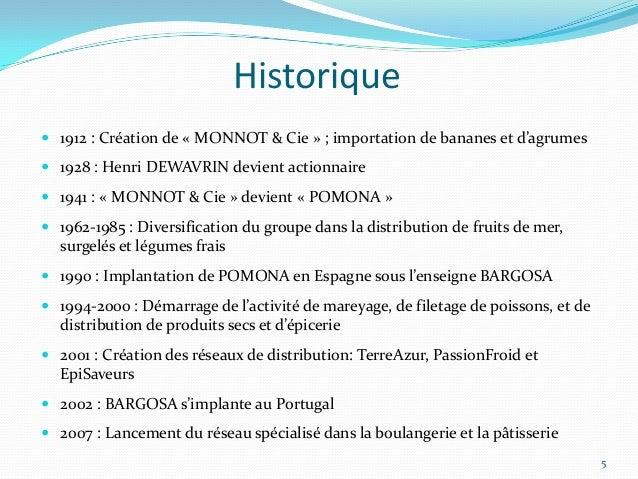 Historique 1912 : Création de « MONNOT & Cie » ; importation de bananes et d'agrumes 1928 : Henri DEWAVRIN devient actio...