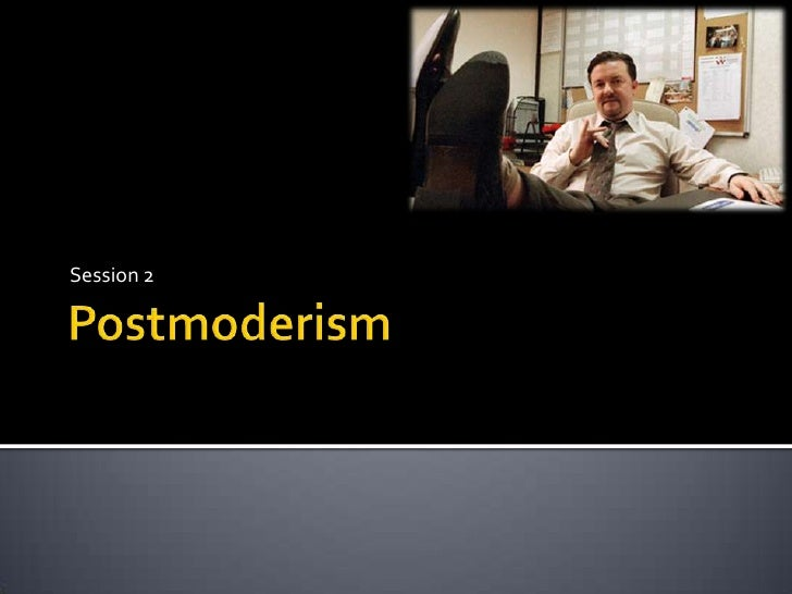 Postmoderism<br />Session 2<br />