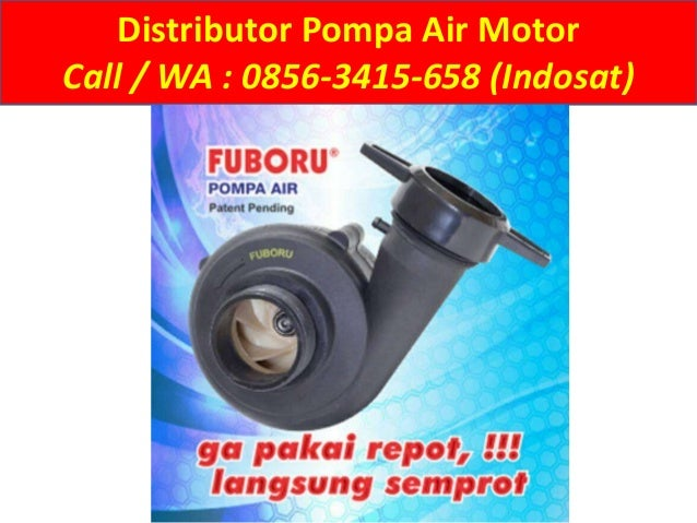 WA 0856-3415-658 (Indosat), Pompa Air Fuboru