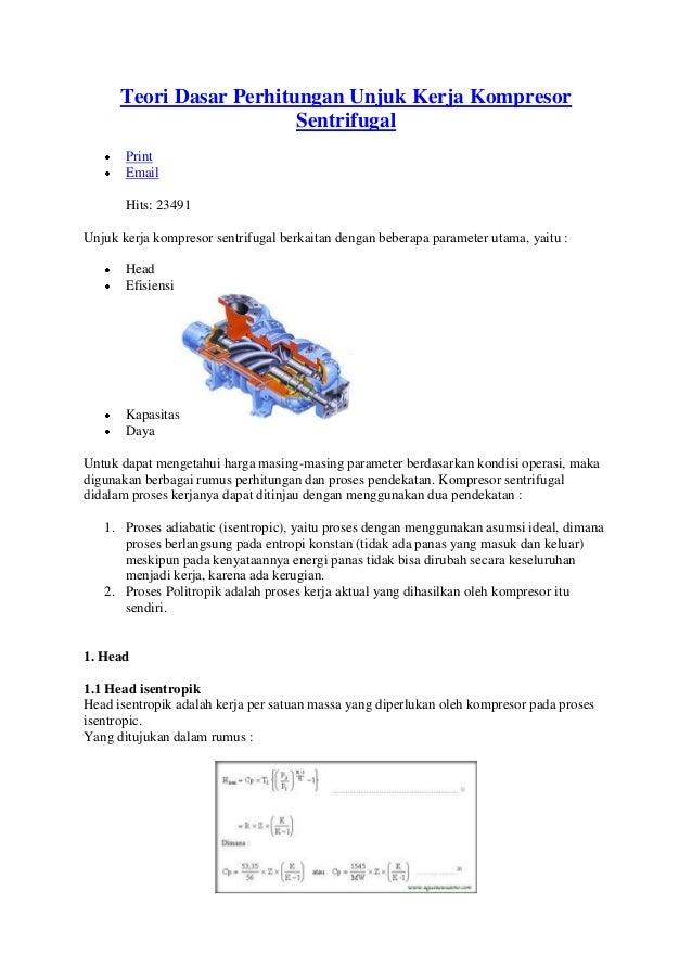 Teori Dasar Perhitungan Unjuk Kerja Kompresor Sentrifugal Print Email Hits: 23491 Unjuk kerja kompresor sentrifugal berkai...
