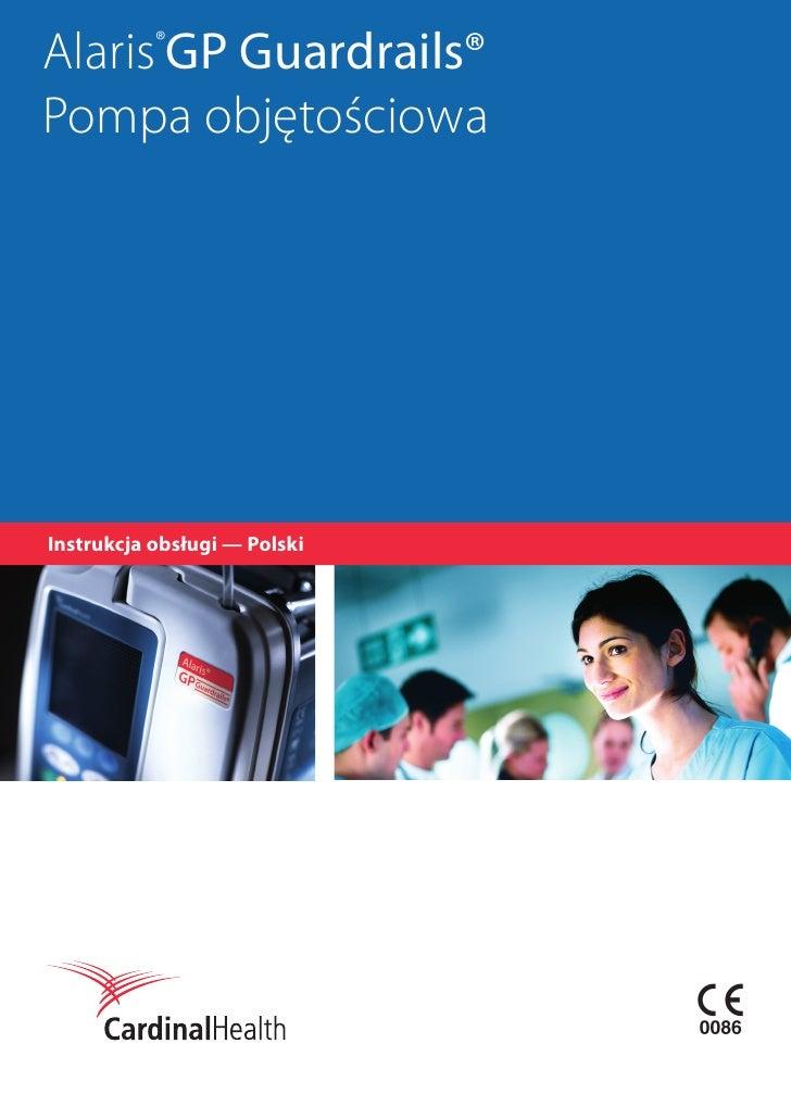 Alaris®GP Guardrails® Pompa objętościowa     Instrukcja obsługi — Polski                                   s